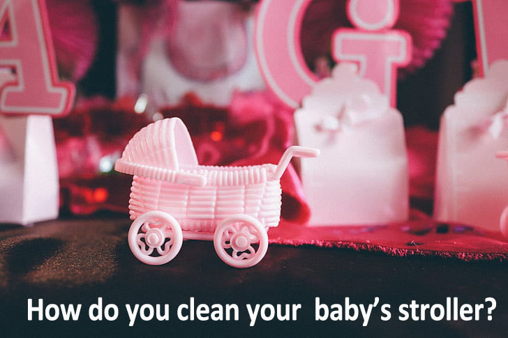 How to clean Baby Strollers?